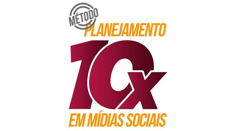 Método-planejamento-10x-em-Mídias-sociais-André-Damasceno